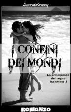 I CONFINI DEI MONDI by LavoratoGenny
