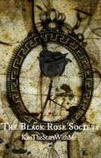 The Black Rose Society by KissTheStarsWithMe