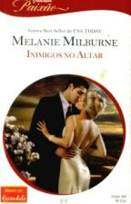 INIMIGOS NO ALTAR - MELANIE MILBURNE by NuhSalvatore