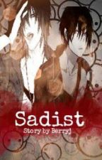 Sadist (yaoi) by KillerRouge