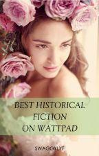 Best Historical Fiction on Wattpad by alrightyeah