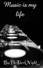 Music Is My Life by TheDarkNight_
