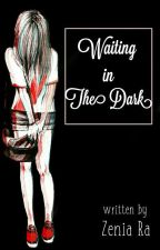 Waiting In The Dark [END] by Pianize