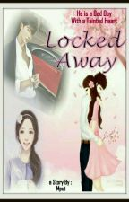 LOCKED AWAY by DiahMput