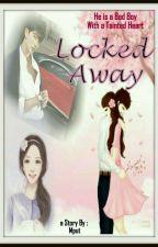 LOCKED AWAY by putrimikha