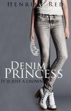 Denim Princess #JustWriteIt by SadisticAlienGoddess