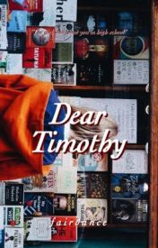 Dear Timothy by fairdance