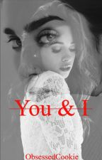 You & I | Camren by ObsessedCookie
