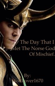 The day I met a Norse God of mischief. by WolfLover1670