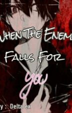 When The Enemy Falls For You by Delta_Ex