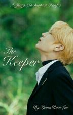 The Keeper [HIATUS, SLOW AF UPDATE] by kimmieyra