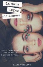 La dura legge dell'amore 1 by ElisaCocilovo