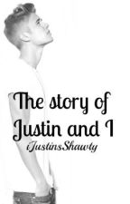 The Story Of Justin And I by iJustinsShawty
