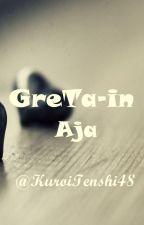 GreTa-in Aja by KuroiTenshi48