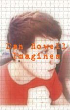 Dan Howell Imagines by theSimpleTrashcan