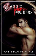 Classic Hot Friend [Man2Man] by YumBAn