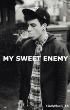 MY SWEET ENEMY by CindyMae_1318