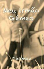 Meu Irmão Gêmeo by Thomaz1210