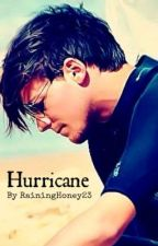Hurricane- a Louis Tomlinson Fanfic by xmidnightmemoryx