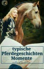 Die typischen Pferdegeschichten-Momente  by TinooDinoo