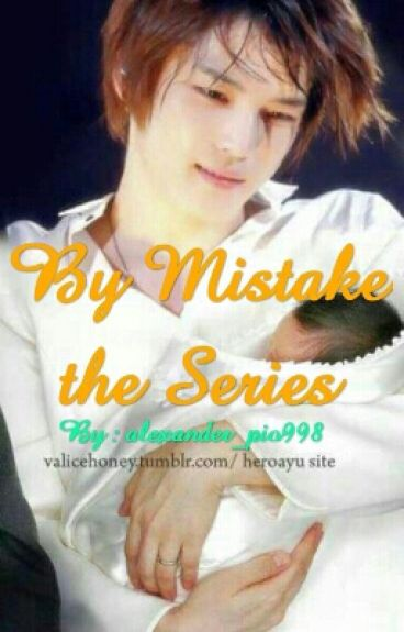 By Mistake The Series (BOYXBOY) (SlowUpdate)