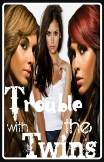 Trouble with the Twins