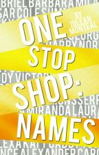 One Stop Shop: Names by tinyfool