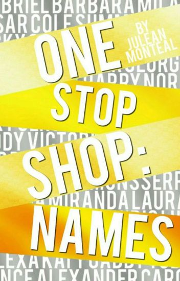 One Stop Shop: Names