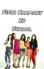 Fifth Harmony In School by akdkdkjgjr