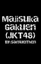 Majisuka Gakuen (JKT48) by SamuelThen