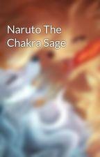 Naruto The Chakra Sage by kyuusora