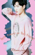 Best Friend or Boy Friend [Zhang Yixing (Lay) FanFic] by Kao_nyx