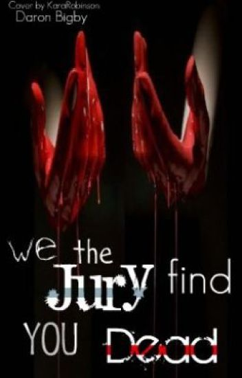 We The Jury Find You Dead