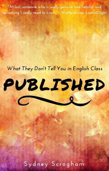 Published:  What They Don't Tell You In English Class