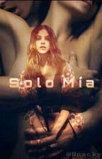 Solo Mía by Nnacky13