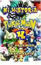 Mi Historia Pokemon 4: El Pokemon Legendario by AdalbertoLopez0