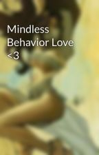 Mindless Behavior Love <3 by ATroyaMerritt