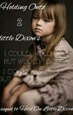 Holding Onto 2 Little Dixon's by Meliahsturges-Writes