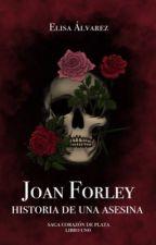 Joan Forlei: Historia de una Asesina by ElyMoon