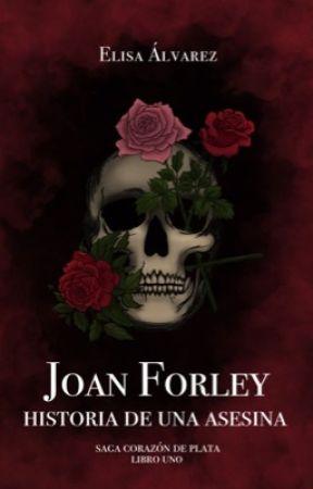 Joan Forlei: Historia de una Asesina [JF#1] by ElyMoon