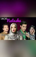 """TAKDIR NATASHA"" by MizzMiracle_"