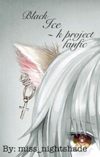 black ice ~k project fanfic