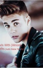 Friends with Benefits (Justin Bieber FanFiction) by sgutie61