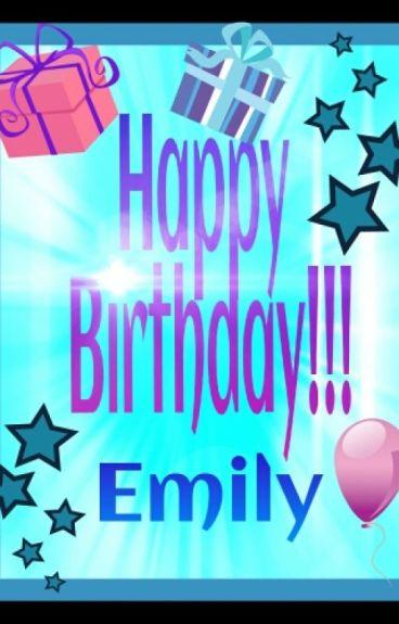 Happy Birthday Emily Ppllovers Wattpad