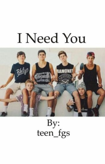 I Need You [Magcon Boys]