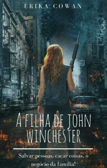 A Filha De •John Winchester•