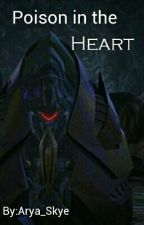 Poison In The Heart (Book 2) by Arya_Skye