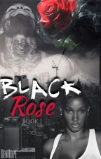 Black Rose || Dave East (Book 1) by GenHope
