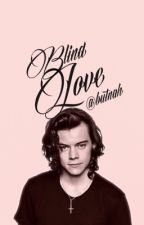 Blind Love // h.s. by butnah