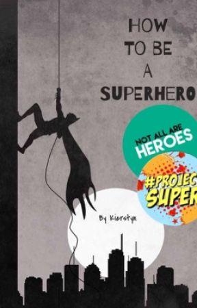 How To Be a Superhero by IHeardMyName